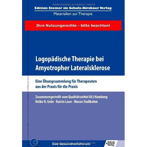 Grün, Heike D. - Logopädische Therapie bei Amyotropher Lateralsklerose: Eine Übungssammlung für Therapeuten aus der Praxis für die Praxis - Preis vom 16.06.2021 04:47:02 h