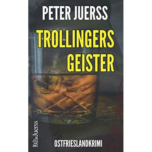 Peter Jürß - Trollingers Geister: Ostfrieslandkrimi (Ein Schwabe in Ostfriesland, Band 1) - Preis vom 22.07.2021 04:48:11 h