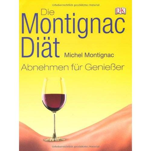 Michel Montignac - Die Montignac-Diät: Abnehmen für Genießer - Preis vom 17.06.2021 04:48:08 h