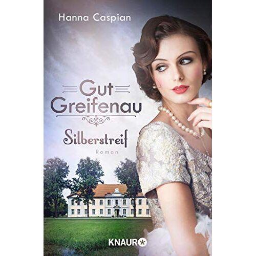 Hanna Caspian - Gut Greifenau - Silberstreif: Roman (Die Gut-Greifenau-Reihe, Band 5) - Preis vom 19.06.2021 04:48:54 h