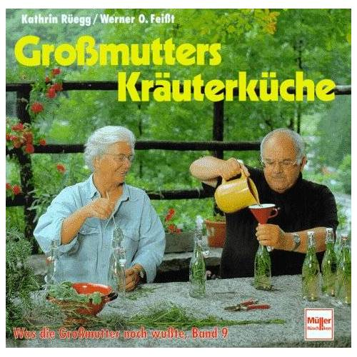Kathrin Rüegg - Großmutters Kräuterküche - Preis vom 11.06.2021 04:46:58 h