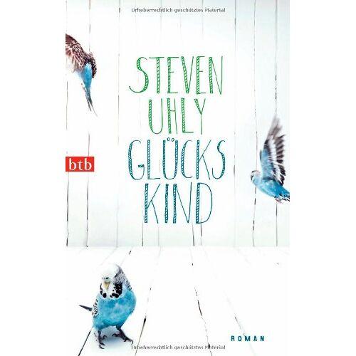 Steven Uhly - Glückskind: Roman - Preis vom 20.09.2021 04:52:36 h