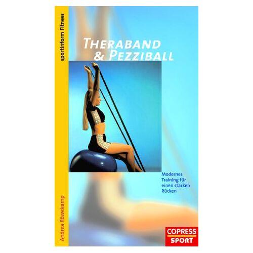 Andrea Röwekamp - Theraband und Pezziball. Modernes Training für einen starken Rücken - Preis vom 12.06.2021 04:48:00 h