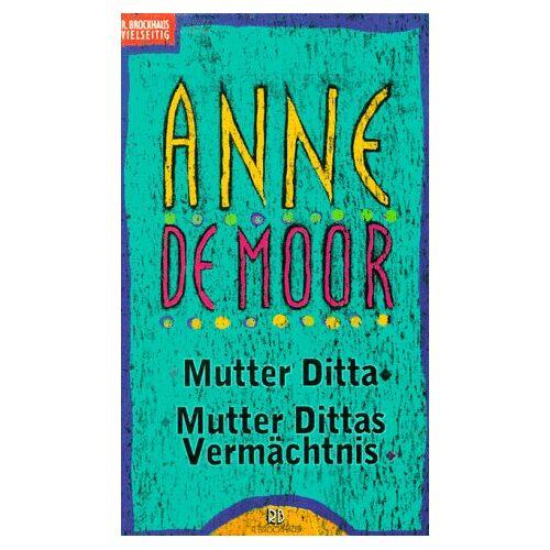 Moor, Anne de - Mutter Ditta / Mutter Dittas Vermächtnis - Preis vom 30.07.2021 04:46:10 h