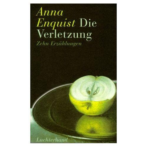 Anna Enquist - Die Verletzung - Preis vom 21.06.2021 04:48:19 h