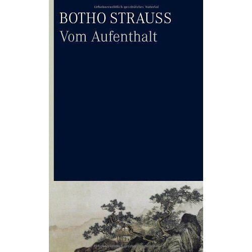 Botho Strauß - Vom Aufenthalt - Preis vom 15.06.2021 04:47:52 h