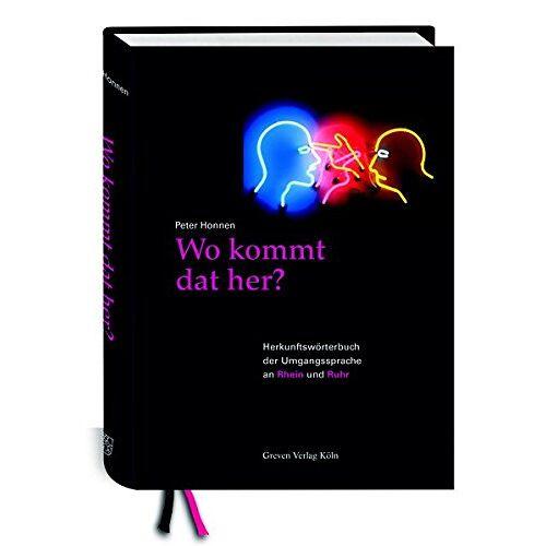 Peter Honnen - Wo kommt dat her?: Herkunftswörterbuch der Umgangssprache an Rhein und Ruhr - Preis vom 14.06.2021 04:47:09 h