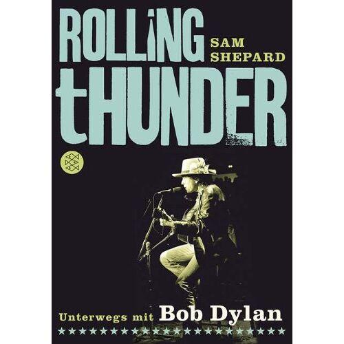 Sam Shepard - Rolling Thunder: Unterwegs mit Bob Dylan - Preis vom 15.10.2021 04:56:39 h