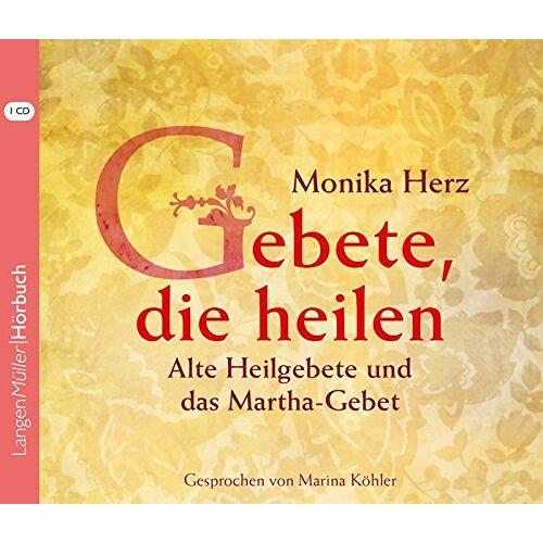 Monika Herz - Gebete, die heilen: Alte Heilgebete und das Martha-Gebet - Preis vom 22.06.2021 04:48:15 h