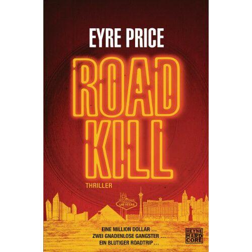 Eyre Price - Roadkill: Thriller - Preis vom 12.06.2021 04:48:00 h