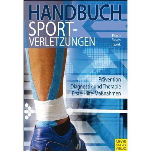 Christian Plesch - Handbuch Sportverletzungen: Prävention. Diagnostik und Therapie. Erste-Hilfe-Maßnahmen - Preis vom 16.06.2021 04:47:02 h