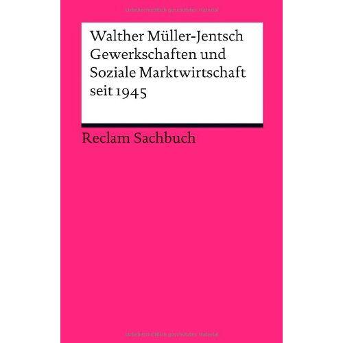 Walther Müller-Jentsch - Gewerkschaften und Soziale Marktwirtschaft seit 1945 - Preis vom 21.06.2021 04:48:19 h