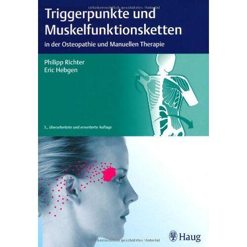 Philipp Richter - Triggerpunkte und Muskelfunktionsketten: in der Osteopathie und Manuellen Therapie - Preis vom 02.08.2021 04:48:42 h