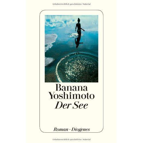 Banana Yoshimoto - Der See - Preis vom 11.06.2021 04:46:58 h