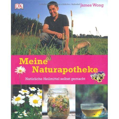 James Wong - Meine Naturapotheke. Natürliche Heilmittel slebst gemacht.: Natürliche Heilmittel selbst gemacht - Preis vom 11.10.2021 04:51:43 h