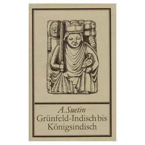 Aleksei Suetin - Grünfeld- Indisch bis Königsindisch - Preis vom 14.06.2021 04:47:09 h