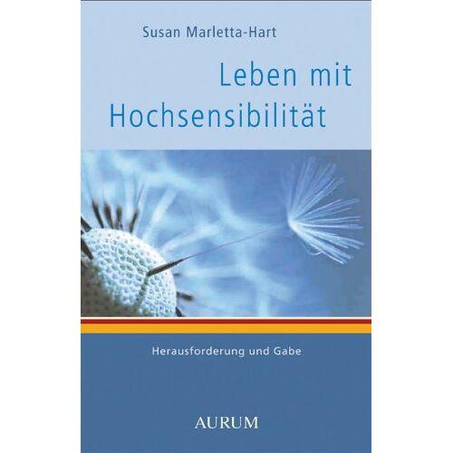 Hart Leben mit Hochsensibilität: Herausforderung und Gabe - Preis vom 13.06.2021 04:45:58 h