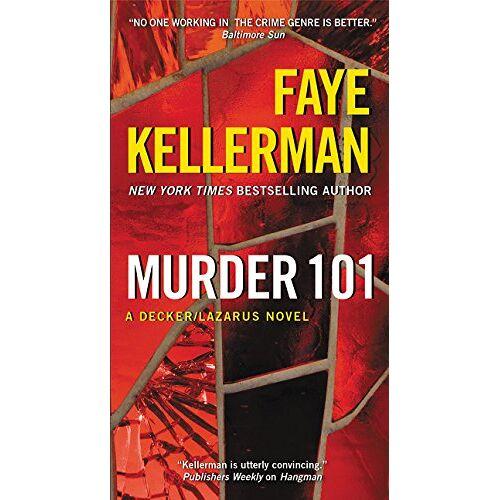 Faye Kellerman - Murder 101: A Decker/Lazarus Novel (Decker/Lazarus Novels, Band 22) - Preis vom 17.05.2021 04:44:08 h