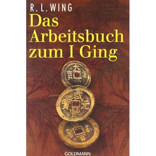 Wing, R. L. - Das Arbeitsbuch zum I Ging - Preis vom 30.07.2021 04:46:10 h