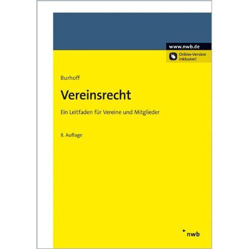 Detlef Burhoff - Vereinsrecht: Ein Leitfaden für Vereine und ihre Mitglieder: Ein Leitfaden fÃ1/4r Vereine und ihre Mitglieder - Preis vom 19.06.2021 04:48:54 h