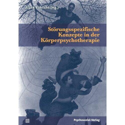 Jörg Clauer - Störungsspezifische Konzepte in der Körperpsychotherapie (Therapie & Beratung) - Preis vom 22.09.2021 05:02:28 h