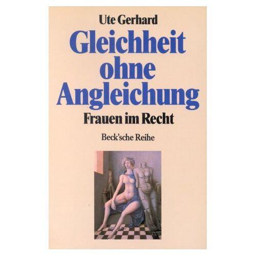 Ute Gerhard - Gleichheit ohne Angleichung - Preis vom 13.06.2021 04:45:58 h