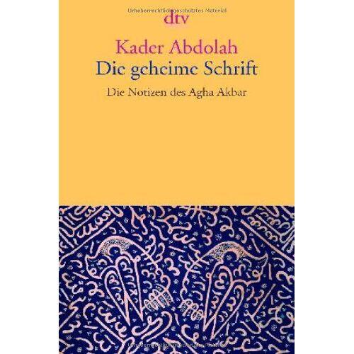 Kader Abdolah - Die geheime Schrift: Die Notizen des Agha Akbar - Preis vom 26.07.2021 04:48:14 h