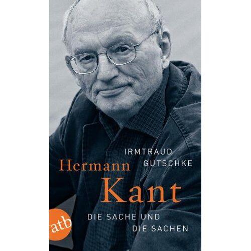 Irmtraud Gutschke - Hermann Kant: Die Sache und die Sachen - Preis vom 27.10.2021 04:52:21 h