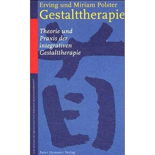 Erving Polster - Gestalttherapie: Theorie und Praxis der integrativen Gestalttherapie - Preis vom 30.07.2021 04:46:10 h