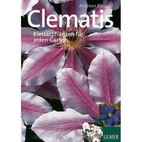 Andreas Bärtels - Clematis. Kletterpflanzen für jeden Garten - Preis vom 14.06.2021 04:47:09 h