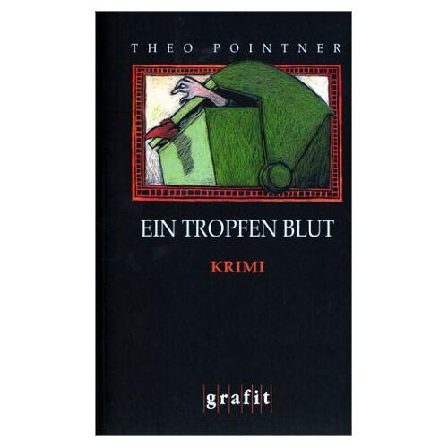 Theo Pointner - Ein Tropfen Blut - Preis vom 12.06.2021 04:48:00 h