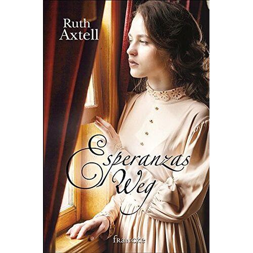 Ruth Axtell - Esperanzas Weg - Preis vom 14.06.2021 04:47:09 h