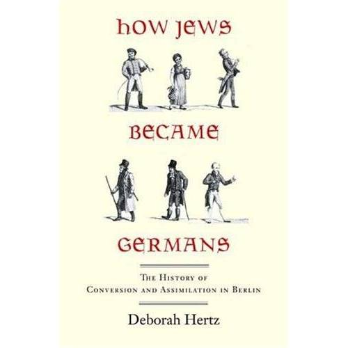Hertz How Jews Became Germans: The History of Conversion and Assimilation in Berlin - Preis vom 15.06.2021 04:47:52 h