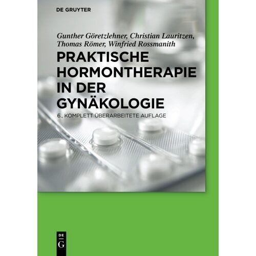 Gunther Göretzlehner - Praktische Hormontherapie in der Gynäkologie - Preis vom 17.06.2021 04:48:08 h