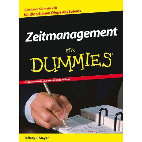 Mayer, Jeffrey J. - Zeitmanagement für Dummies - Preis vom 23.07.2021 04:48:01 h