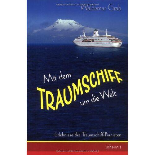 Waldemar Grab - Mit dem Traumschiff um die Welt: Erlebnisse des Traumschiff-Pianisten - Preis vom 14.06.2021 04:47:09 h