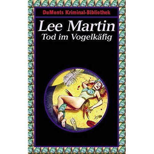 Lee Martin - Tod im Vogelkäfig - Preis vom 19.10.2021 04:53:51 h