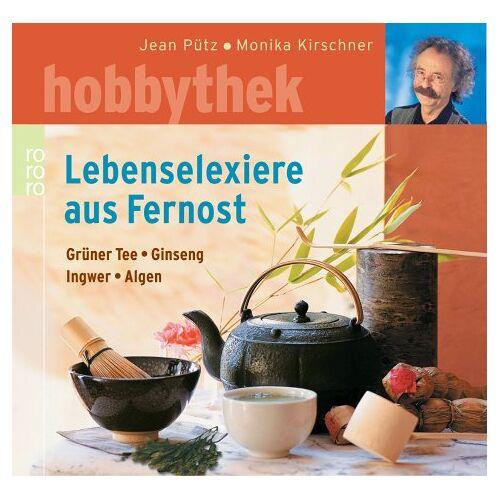 Jean Pütz - Lebenselixiere aus Fernost. Grüner Tee, Ginseng, Ingwer, Algen. - Preis vom 15.10.2021 04:56:39 h