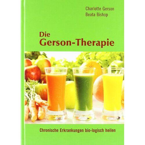 Charlotte Gerson - Die Gerson-Therapie: Chronische Erkrankungen bio-logisch heilen - Preis vom 17.09.2021 04:57:06 h