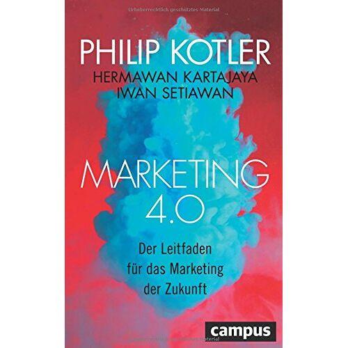 Philip Kotler - Marketing 4.0: Der Leitfaden für das Marketing der Zukunft - Preis vom 22.06.2021 04:48:15 h