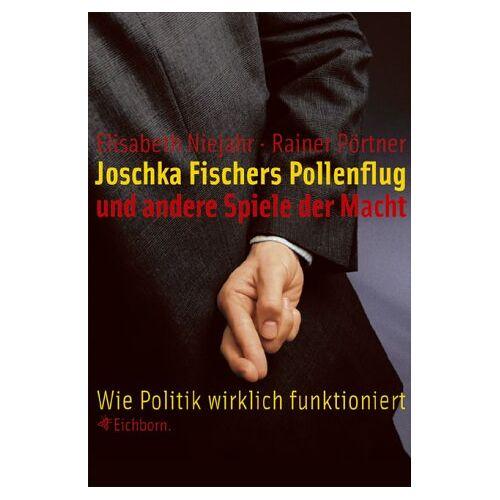 Elisabeth Niejahr - Joschka Fischers Pollenflug und andere Spiele der Macht - Preis vom 14.06.2021 04:47:09 h