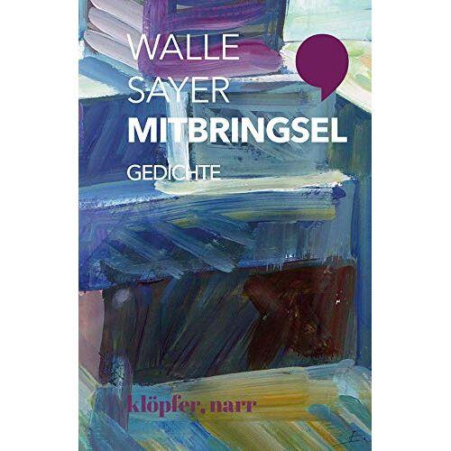 Walle Sayer - Mitbringsel: Gedichte - Preis vom 12.10.2021 04:55:55 h