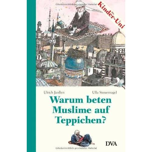 Ulrich Janßen - Warum beten Muslime auf Teppichen? - Preis vom 17.06.2021 04:48:08 h