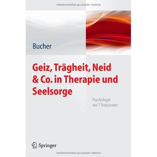 Anton Bucher - Geiz, Trägheit, Neid & Co. in Therapie und Seelsorge: Psychologie der 7 Todsünden - Preis vom 03.05.2021 04:57:00 h
