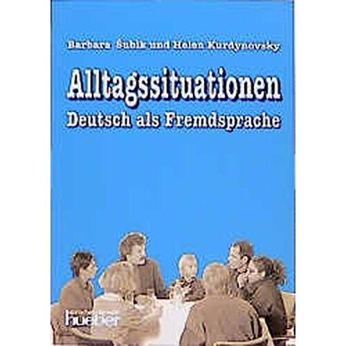 Barbara Subik - Alltagssituationen - Deutsch als Fremdsprache: Alltagssituationen, Lehrbuch - Preis vom 01.08.2021 04:46:09 h