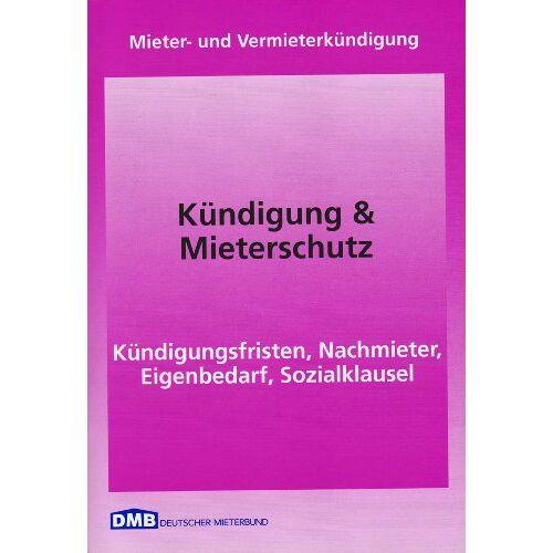 Deutscher Mieterbund - Kündigung und Mieterschutz: Mieter- und Vermieterkündigung - Preis vom 17.05.2021 04:44:08 h