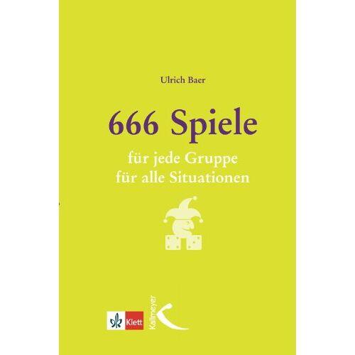 Ulrich Baer - 666 Spiele: für jede Gruppe, für alle Situationen - Preis vom 01.08.2021 04:46:09 h