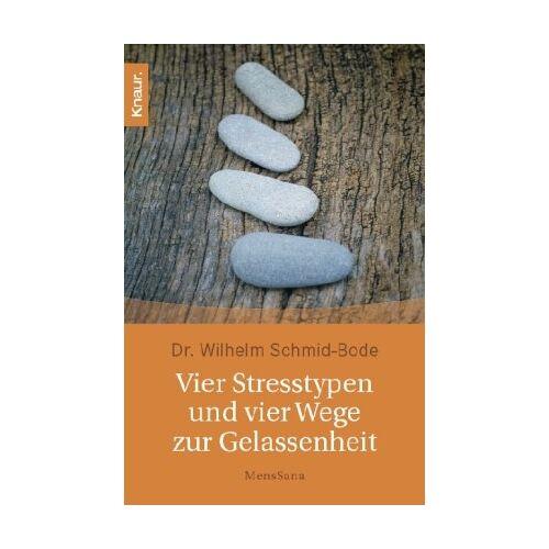 Wilhelm Schmid-Bode - Vier Stresstypen und vier Wege zur Gelassenheit - Preis vom 18.06.2021 04:47:54 h