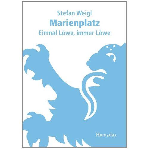 Stefan Weigl - Marienplatz: Einmal Löwe, immer Löwe - Preis vom 12.06.2021 04:48:00 h