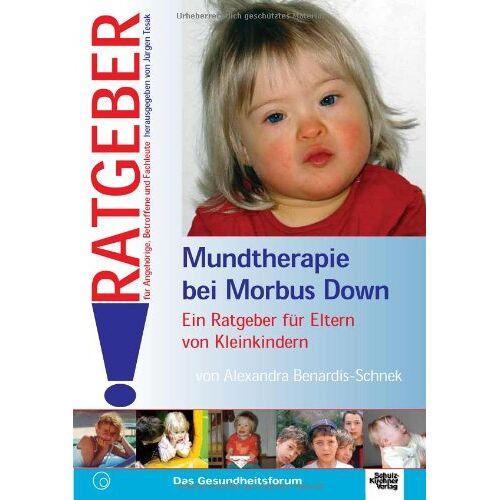 Alexandra Benardis-Schnek - Mundtherapie bei morbus Down: Ein Ratgeber für Eltern von Kleinkindern - Preis vom 01.08.2021 04:46:09 h
